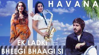 Havana / Ek Ladki Bheegi Bhaagi Si (Mashup Cover) - Kanika Malhotra & Sandesh Motwani ft. Karishma