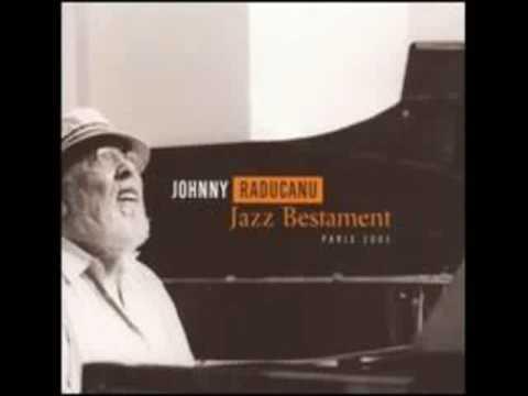 03 October Song - Johnny Raducanu - Jazz Bestament - Paris 2005