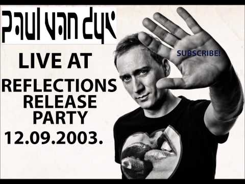 Paul Van Dyk Live At Reflections Release Party, 12.09.2003.,
