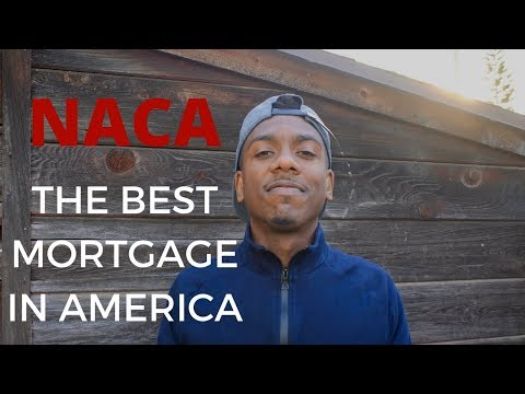 NACA: The BEST Mortgage in America!