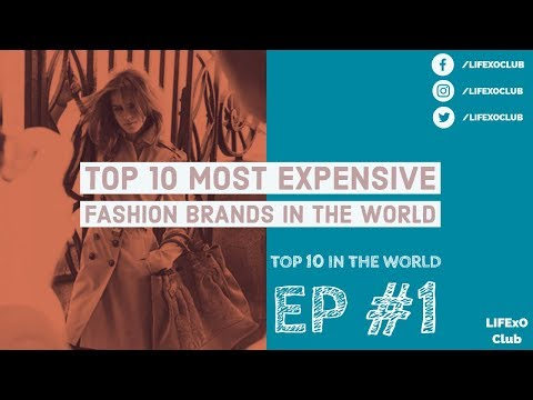 Top 10 In The World | Ep #1 | Most Expensive Women Clothing Brands In The World 2018