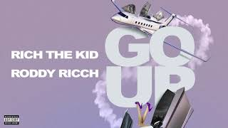 Rich The Kid - Go Up (feat. Roddy Ricch) [Audio]