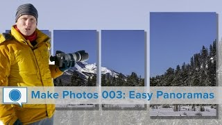 Make Photos #003 - Easy Panorama for Better Mountains