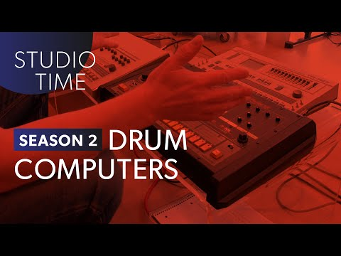 Drum Computers - Studio Time: S2E2