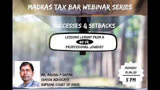 Lessons  from 40 yrs of Professional Journey Sri. Arvind P Datar, Sr Adv, Supreme Court of India