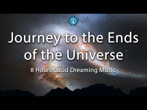 "Lucid Dreaming Music: ""Journey to the Ends of the Universe"" - Deep Relaxation, Imagination, Fantasy"