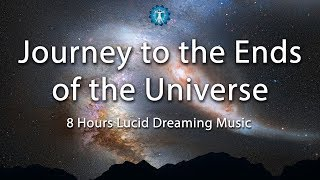 Lucid Dreaming Music 34 Journey To The Ends Of The Universe 34 Deep Relaxation Imagination Fantasy