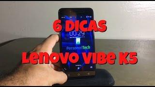 6 Dicas Lenovo Vibe K5