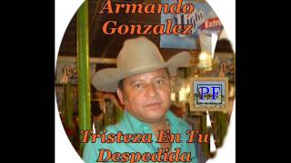 Armando Gonzalez - Tristeza En Tu Despedida