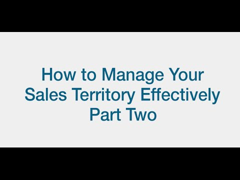 How To Manage Your Sales Territory Effectively Part Two