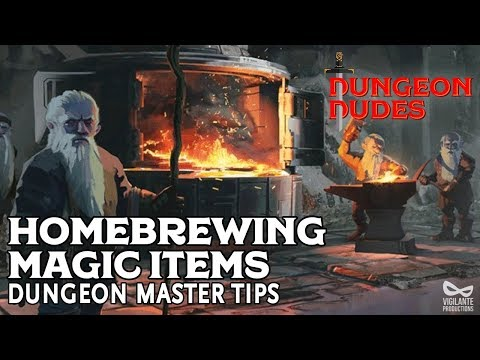 Creating Homebrew Magic Items For Dungeons And Dragons 5e - Dungeon Master Tips