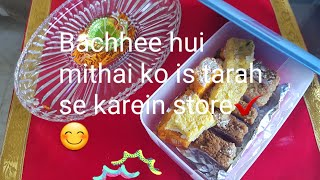 Right way to store your left over Diwali sweets