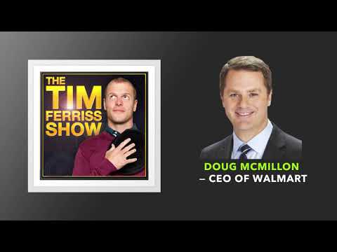 Doug McMillon — CEO Of Walmart | The Tim Ferriss Show (Podcast)