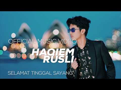 Haqiem Rusli - Selamat Tinggal Sayang ( Official Music Video )