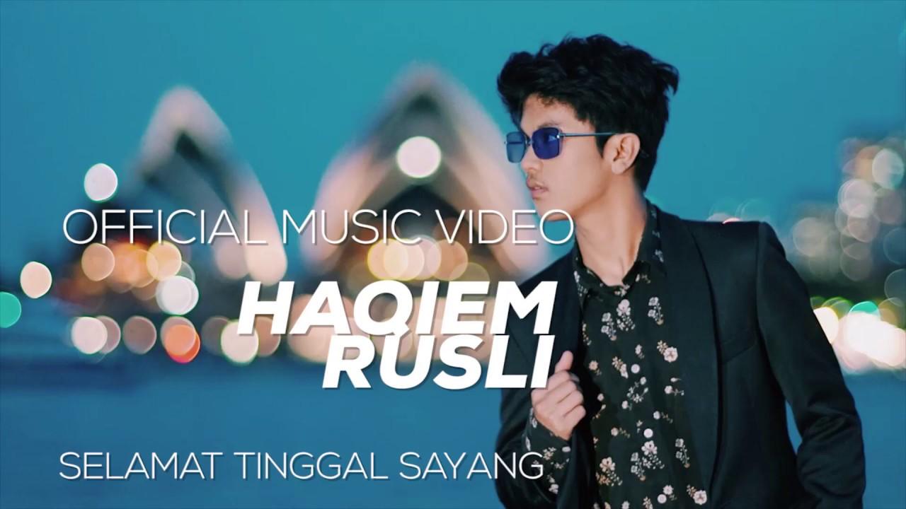 Haqiem Rusli - Selamat Tinggal Sayang ( Official Music Video )