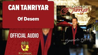 Can Tanrıyar - Of Desem - ( Official Audio )