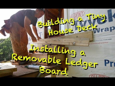 Building a Tiny House Deck - Installing a Removable Ledger Board - Part 1 of ?