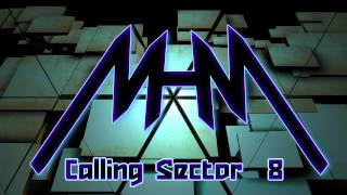 MHM - Calling Sector 8