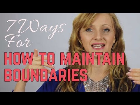 7 Ways For How To Maintain Boundaries