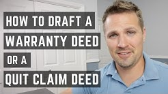 How to Draft a Warranty Deed or Quit Claim Deed