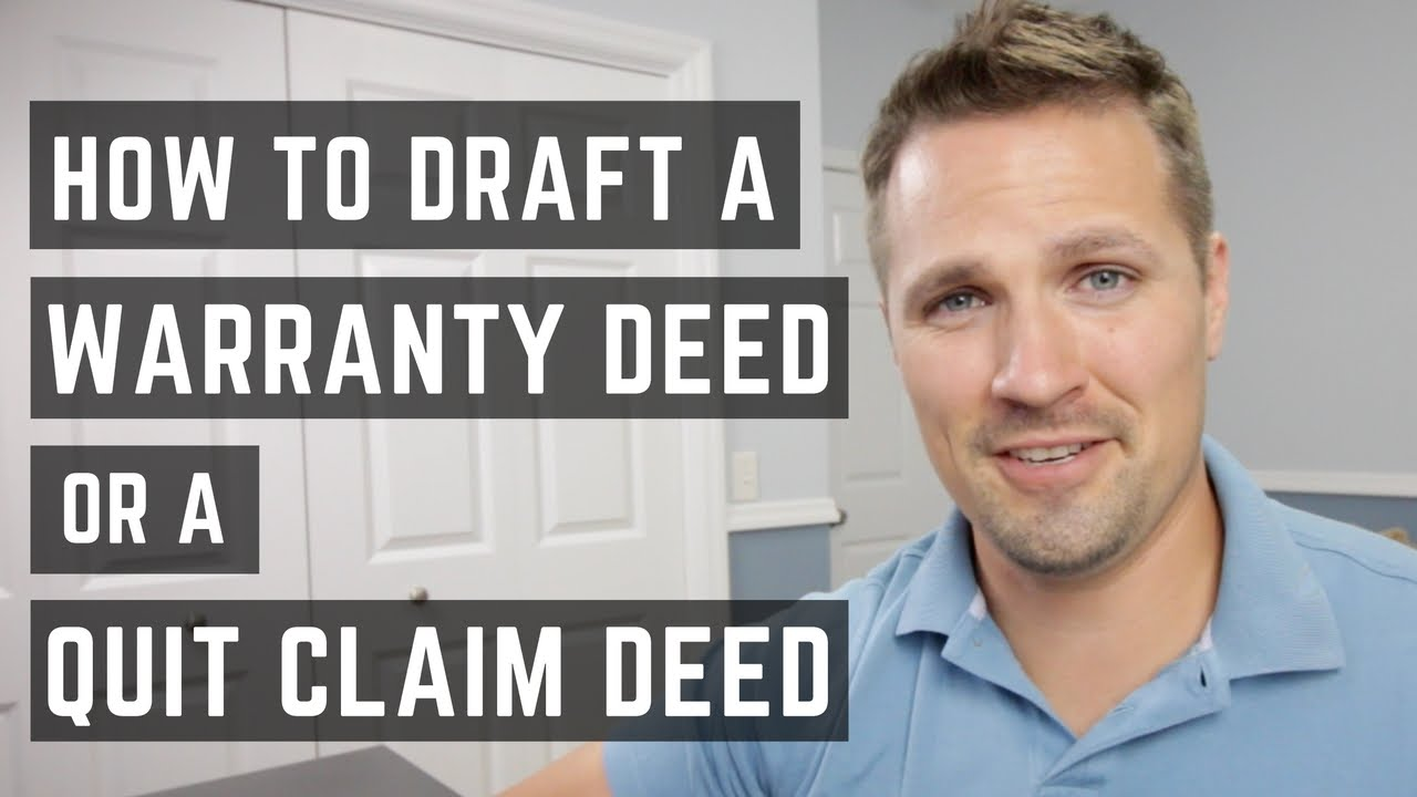 How to Draft a Warranty Deed or Quit Claim Deed - YouTube