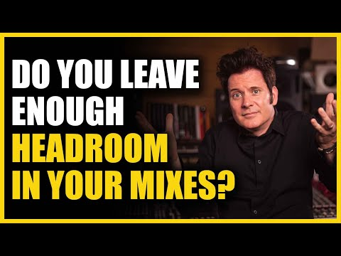 Do You Leave Enough Head Room in Your Mixes?