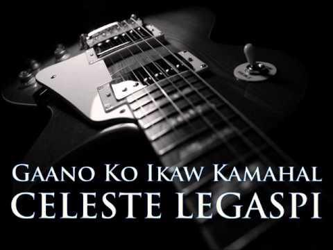CELESTE LEGASPI - Gaano Ko Ikaw Kamahal [HQ AUDIO]