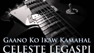 Download CELESTE LEGASPI - Gaano Ko Ikaw Kamahal [HQ AUDIO] MP3 song and Music Video