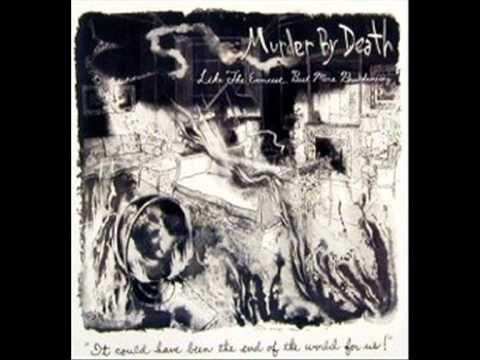 Murder By Death - Flamenco's Fuckin Easy