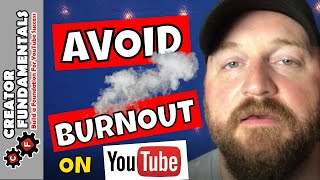 How to Avoid Burnout on Your Youtube Channel