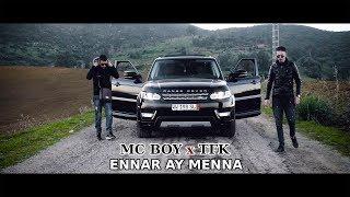 MC BOY  X  TFK - ENNAR AY MENNA ( Clip Officiel ) _PROD BY NAKAH