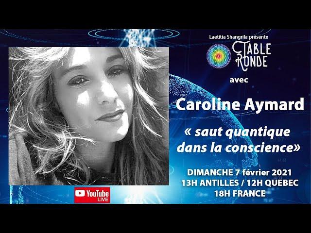 Saut quantique dans la conscience avec Caroline Aymard et christian duval