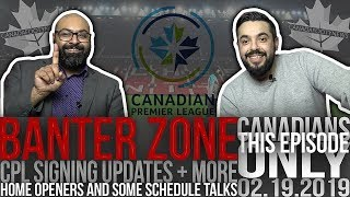 ALL THINGS CANADIAN PREMIER LEAGUE | SCHEDULES, GAMES TO WATCH & ROSTERS SO FAR | 03.08.2019