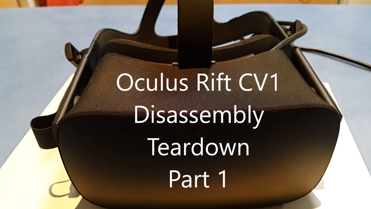 5c878fba8848 Oculus Rift CV1 Teardown Disassembly How To Part 1 - YouTube