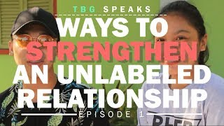 TBG Vlogs S01E01  How to Strengthen an Unlabeled Relationship