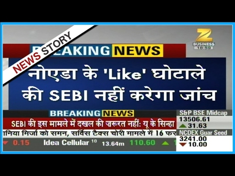 SEBI not to interfere in Noida spacial trade scam