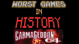 WORST GAMES IN HISTORY 64: Carmageddon 64