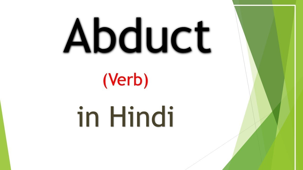 Download Abduct and Abduction Meaning in Hindi   English vocabulary   GRE GMAT SAT CAT IELTS TOEFL
