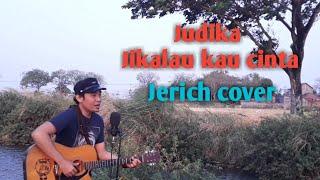 Download lagu Judika - Jikalau kau cinta Jerich cover