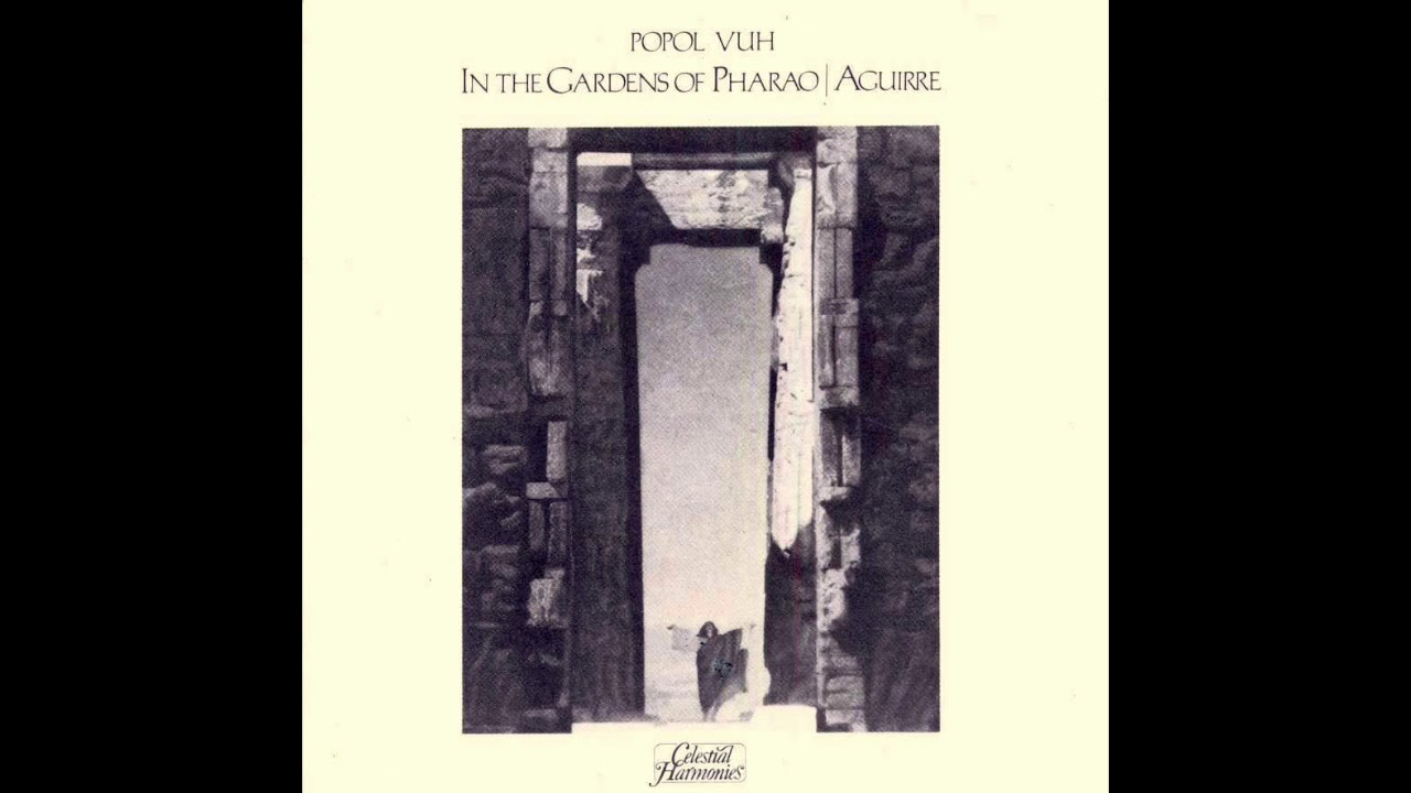 maxresdefault - Popol Vuh In The Gardens Of Pharaoh
