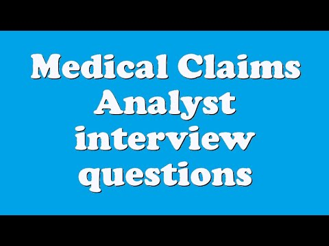 Medical Claims Analyst interview questions