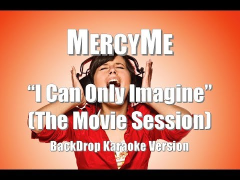 "MercyMe ""I Can Only Imagine"" (The Movie Session) BackDrop Karaoke Version"