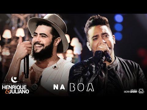 Henrique e Juliano - NA BOA - DVD O Céu Explica Tudo