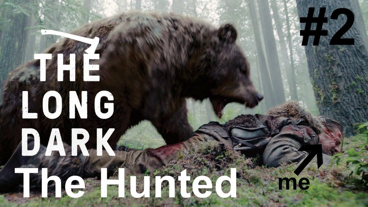 The Long Dark: The Hunted- Part 2 Scary Scary Bear - YouTube