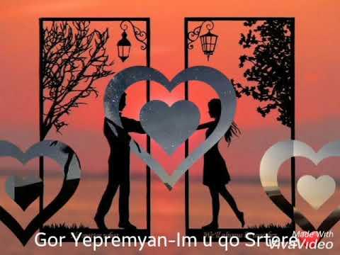 Gor Yepremyan-Im U Qo Srtere❤  2019