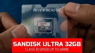 Review - Micro SDHC Sandisk Ultra 32GB Class 10 Speed 48mb