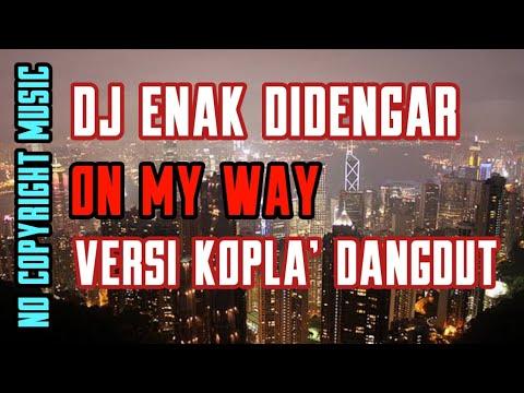 jd-on-my-way-enak-didengar-versi-koplo-no-copyright-youtube