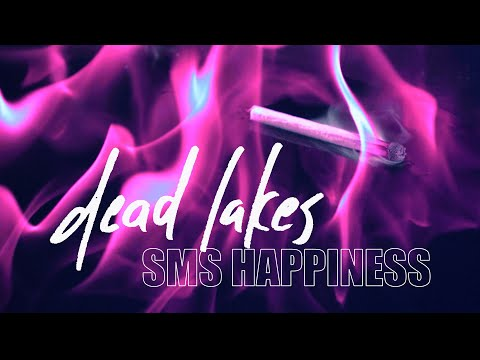 Dead Lakes - SMS Happiness (Official Music Video)