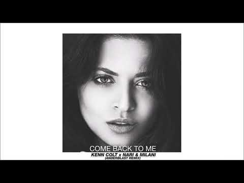 Kenn Colt x Nari & Milani - Come Back To Me (Anderblast Remix)