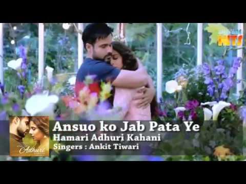Ansuo Ko Jab Pata Hamari Adhuri kahani Full Song Emraan Hashmi Vidya Balan